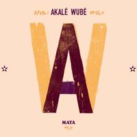 Mata Akalé Wubé MP3