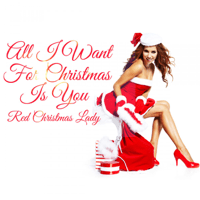 All I Want for Christmas Is You Red Christmas Lady