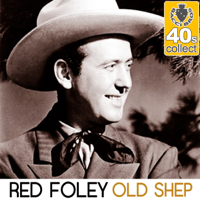 Old Shep (Remastered) Red Foley