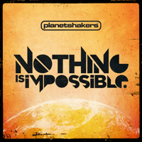 Nothing Is Impossible Planetshakers MP3
