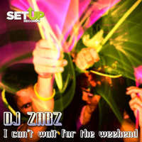 I Can't Wait for the Weekend (Radio Edit) DJ Zabz MP3