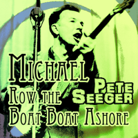 Michael Row the Boat Ashore Pete Seeger MP3