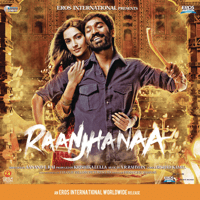 Free Download A. R. Rahman Raanjhanaa (Original Motion Picture Soundtrack) Mp3