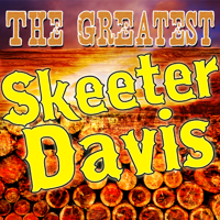 The End of the World Skeeter Davis