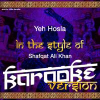 Yeh Hosla (In the Style of Shafqat Ali Khan) [Karaoke Version] Ameritz Indian Karaoke