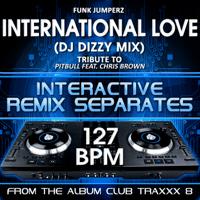 International Love (127 BPM DJ Dizzy Mix) Funk Jumperz