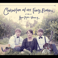 What Wondrous Love Is This? Chelsea Moon & The Franz Brothers
