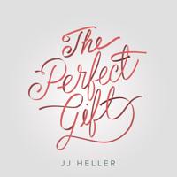 The Perfect Gift (Radio) JJ Heller