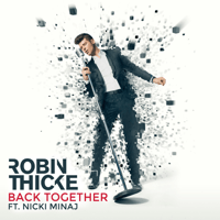 Back Together (feat. Nicki Minaj) Robin Thicke