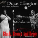 Free Download Duke Ellington and His Orchestra Part IV (Come Sunday) [Remastered] [feat. Mahalia Jackson] Mp3