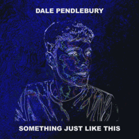 Something Just Like This Dale Pendlebury MP3