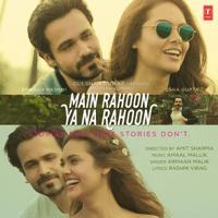Main Rahoon Ya Na Rahoon Armaan Malik & Amaal Mallik MP3