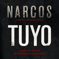 Tuyo (Narcos Theme) [A Netflix Original Series Soundtrack] Rodrigo Amarante song
