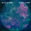 Free Download Blac Rabbit Windy Cities Mp3