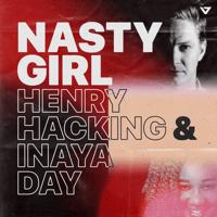 Nasty Girl (David Penn Remix) Henry Hacking & Inaya Day MP3