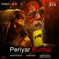 Periyar Kuthu STR & Ramesh Thamilmani