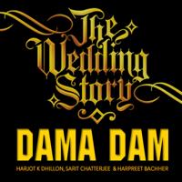 Dama Dam Harjot K Dhillon, Sarit Chatterjee & Harpreet Bachher MP3