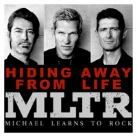Hiding Away from Life Michael Learns to Rock