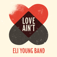 Love Ain't Eli Young Band MP3