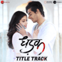 Free Download Ajay-Atul & Shreya Ghoshal Dhadak (Title Track) [From