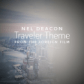 Free Download Nel Deacon Traveler (Theme Music from the Foreign Film) Mp3
