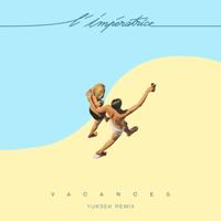 Vacances (Yuksek Remix) L'Impératrice