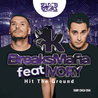 Hit the Ground (feat. Ivory) BreaksMafia MP3