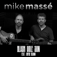 Black Hole Sun (feat. Bryce Bloom) Mike Massé