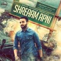 Shreaam Apni (with Desi Crew) Dilpreet Dhillon MP3