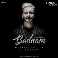 Badnam (feat. DJ Flow) Mankirt Aulakh MP3