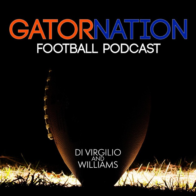 The Gator Nation Football Podcast by James Di Virgilio on Apple Podcasts