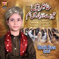 Hazir Hain Tere Darbar Main Hum Ubaid Raza Qadri