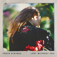 Lost Without You Freya Ridings
