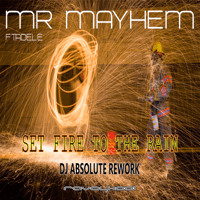 Set Fire to the Rain (DJ Absolute Remix) Mr. Mayhem MP3