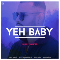 Yeh Baby Garry Sandhu song