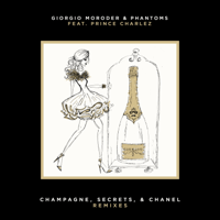 Champagne, Secrets, & Chanel (feat. Prince Charlez) [Electric Bodega Remix] Giorgio Moroder & Phantoms MP3