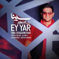 Ey Yar Sina Shabankhani