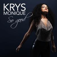 So Good Krys Monique