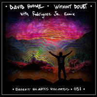 Without Doubt (Rodriguez Jr. Remix) David Hohme