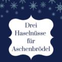 Free Download Lydia Maria Bader Drei Haselnüsse für Aschenbrödel Mp3