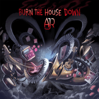 Burn the House Down AJR