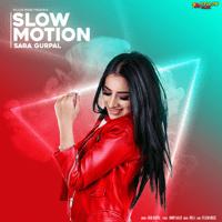 Slow Motion Sara Gurpal song