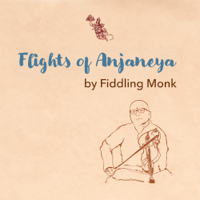 Flights of Anjaneya Fiddlingmonk