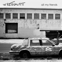 All My Friends The Revivalists