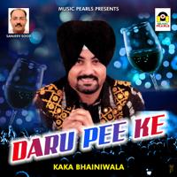 Daru Pee Ke Kaka Bhainiwala