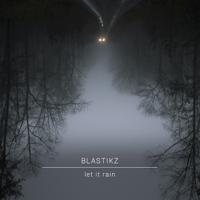 Let It Rain BlastikZ MP3