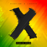 X (Spanglish Version) Nicky Jam & J Balvin