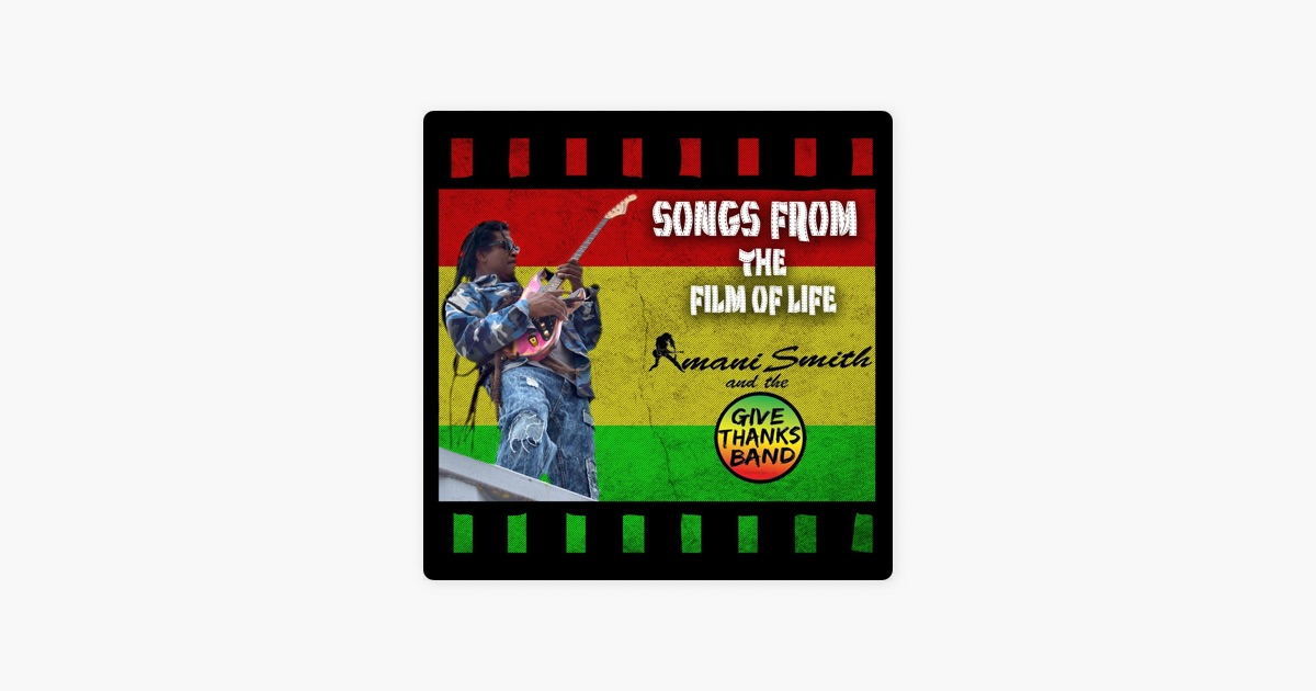 Songs from the Film of Life by Amani Smith  The Give Thanks Band on