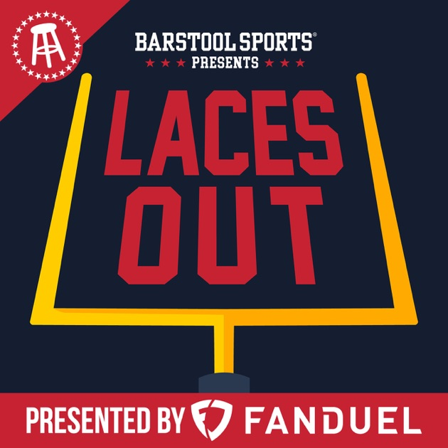 Laces Out by Barstool Sports on Apple Podcasts