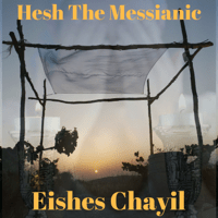 Eishes Chayil Hesh The Messianic